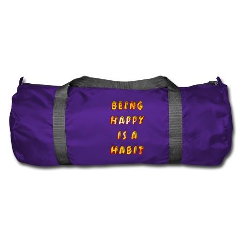 being happy is a habit - Duffel Bag