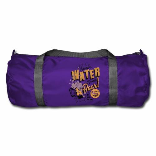 Save Water Drink Beer Trinke Wasser statt Bier - Duffel Bag