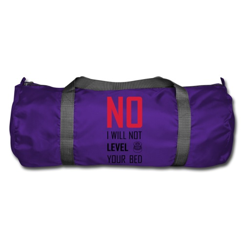 No I will not level your bed (vertical) - Duffel Bag