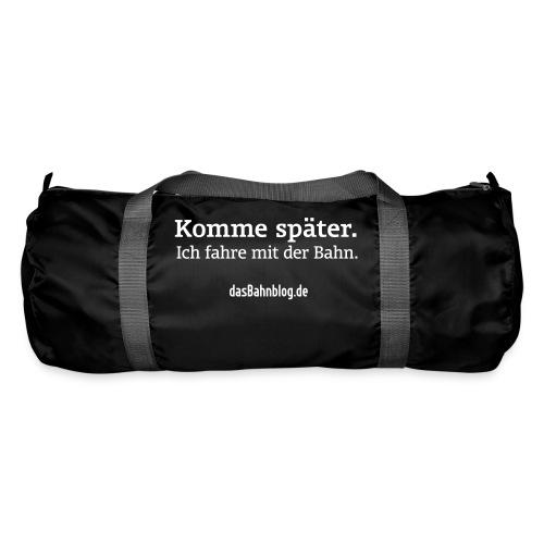 Komme später. Fahre Bahn. - Sporttasche