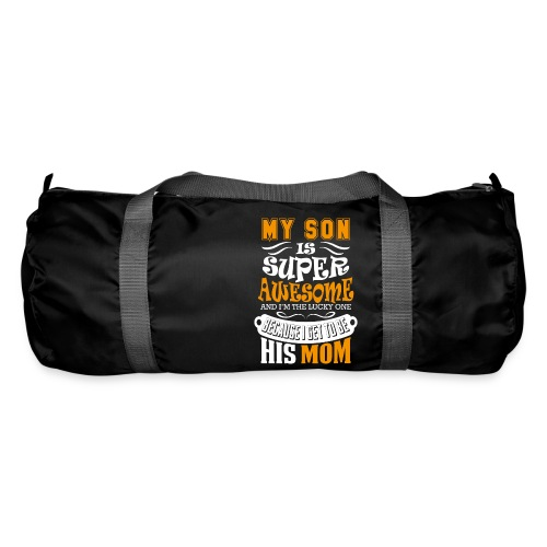 My Son Is Super Awesome His Mom - Duffel Bag