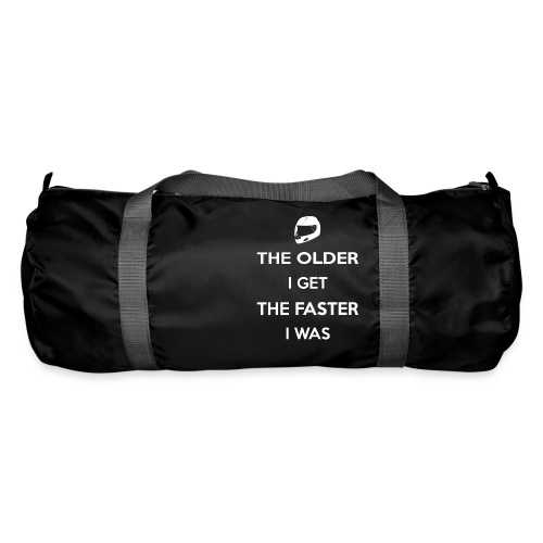 The Older I Get The Faster I Was - Duffel Bag