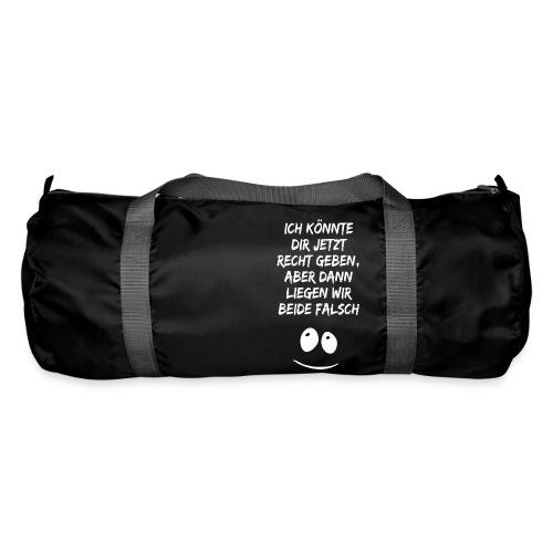 Ich könnte dir jetzt Recht geben - Sporttasche