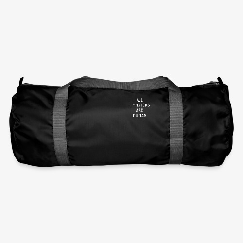 All Monsters Are Human - Sac de sport