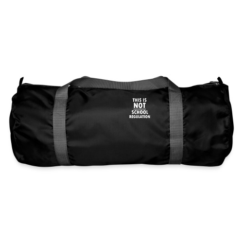 Not School Regulation - Duffel Bag