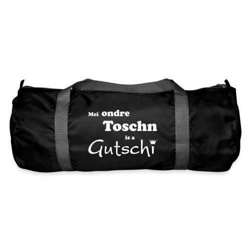 Mei ondre Toschn is a Gutschi - Sporttasche