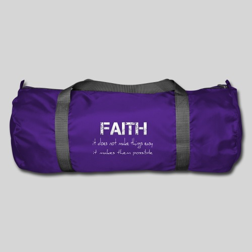 Faith it does not make things easy it makes them - Sporttasche