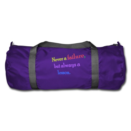 Never a failure but always a lesson - Duffel Bag