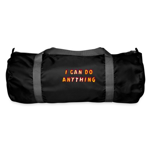 I can do anything - Duffel Bag