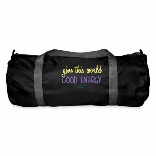 Give this world good energy - Duffel Bag