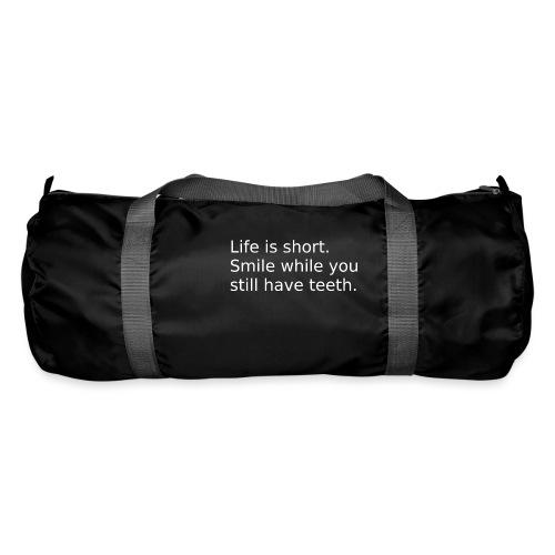Das Leben ist kurz. Lächle. - Sporttasche