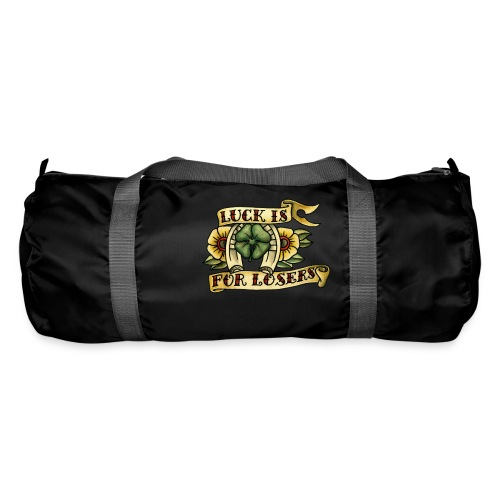 Luck Is For Losers - Duffel Bag