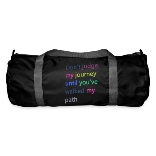 Dont judge my journey until you've walked my path - Duffel Bag