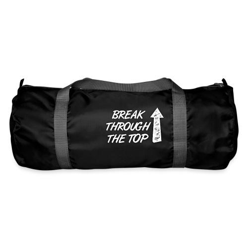 BreakThroughTheTop - Duffel Bag