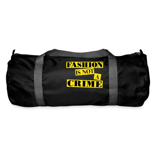 FASHION IS NOT A CRIME - Duffel Bag