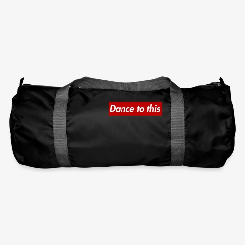 Dance to this - Sporttasche