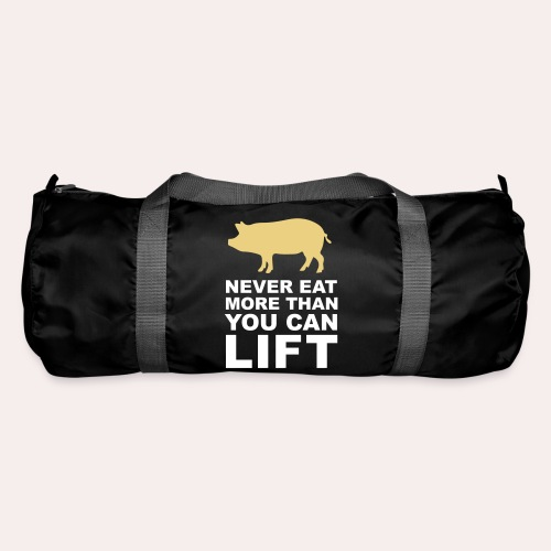 Nunca comas más de lo que puedas levantar - Bolsa de deporte