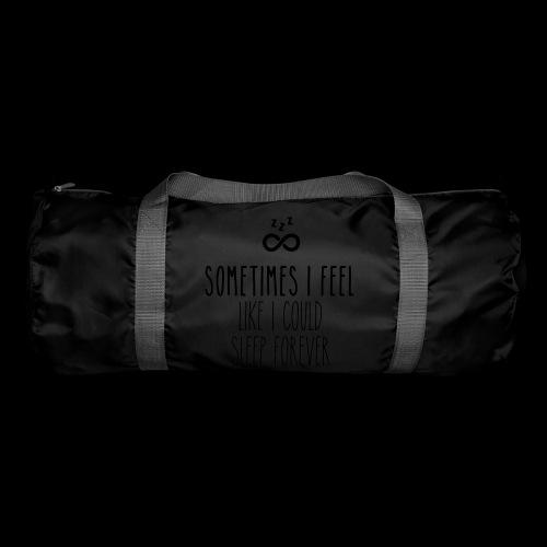 Sometimes I feel like I could sleep forever - Sporttasche