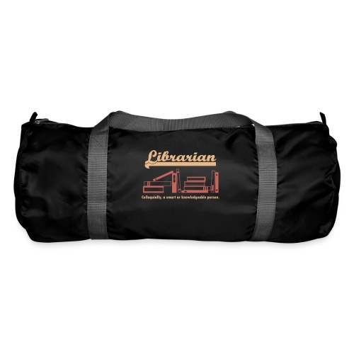 0333 Cool saying funny Quote Librarian - Duffel Bag