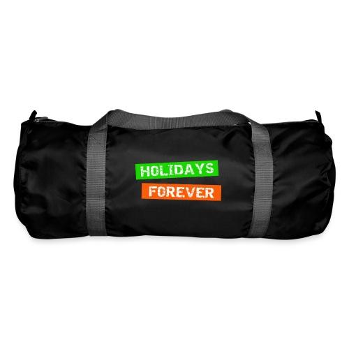 holidays forever - für immer Urlaub - Sporttasche
