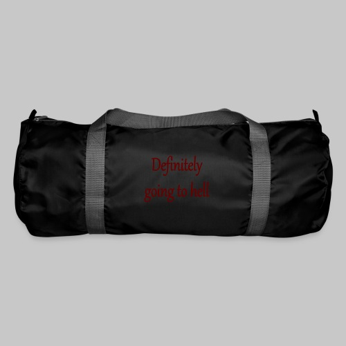 Definitely going to hell - Duffel Bag