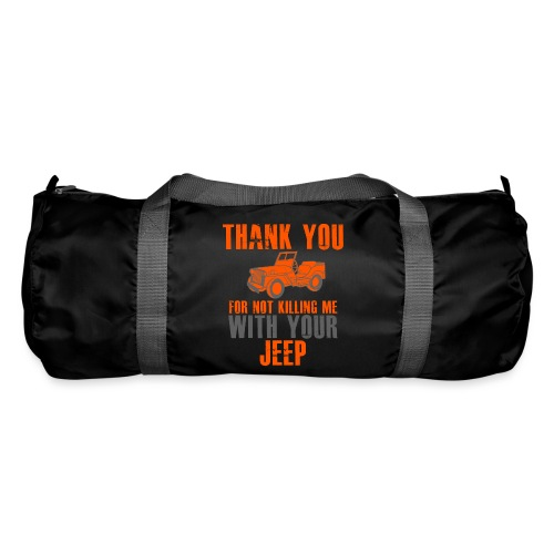 Vielen Dank für das nicht umbringen mit dem Jeep - Sporttasche