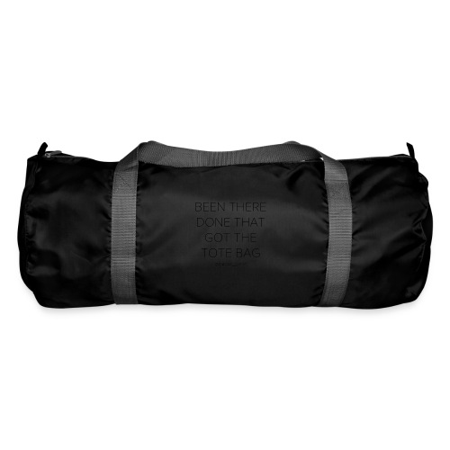 Been there done that got the tote bag - Sportsbag