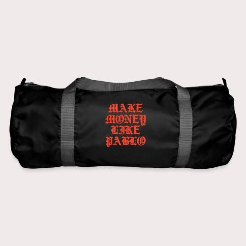MAKE MONEY LIKE PABLO - Sporttasche