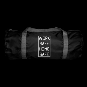 Work Safe Home Safe - Duffel Bag