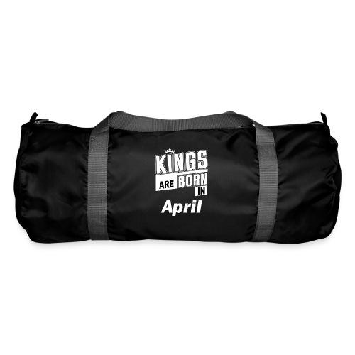 KINGS ARE BORN IN APRIL - Sporttasche
