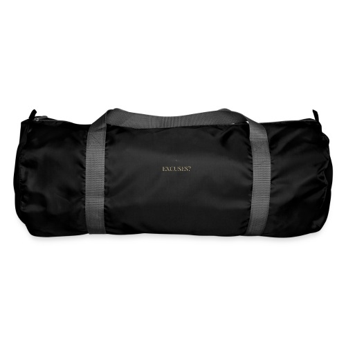 EXCUSES? Motivational T Shirt - Duffel Bag