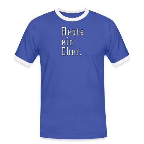 heute ein eber - Männer Kontrast-T-Shirt