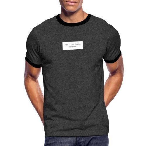 Not from Paris Madame - Herre kontrast-T-shirt