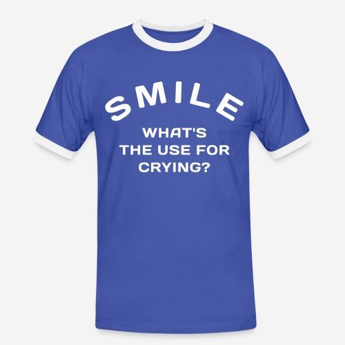 smile happy cry - Männer Kontrast-T-Shirt