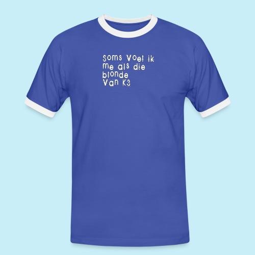 Parfois, je me sens comme cette blonde de K3! - T-shirt contrasté Homme