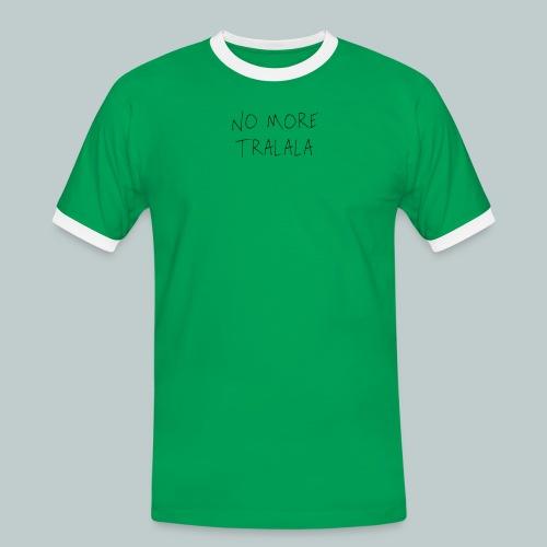 No More Tra La La - Kontrast-T-shirt herr