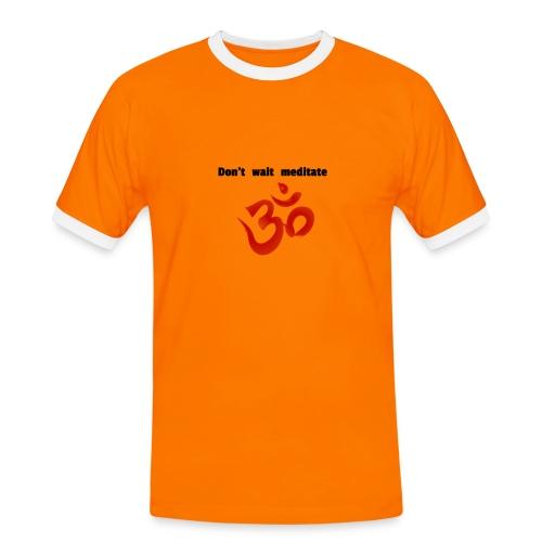 Dont wait meditate - Männer Kontrast-T-Shirt