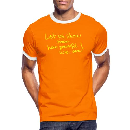 Let us show them how powerful we are! - Men's Ringer Shirt