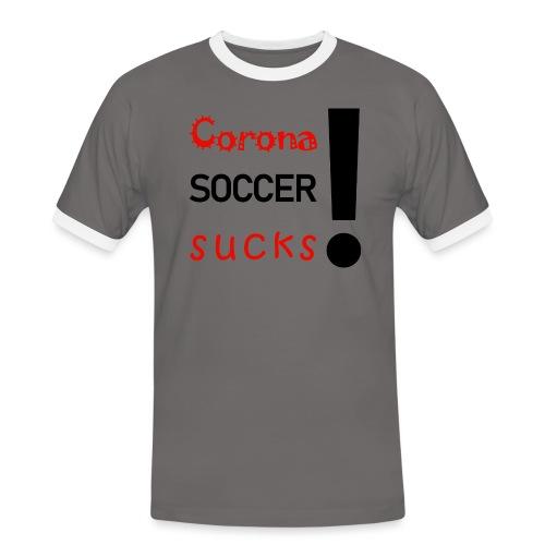 Corona Soccer sucks - Männer Kontrast-T-Shirt
