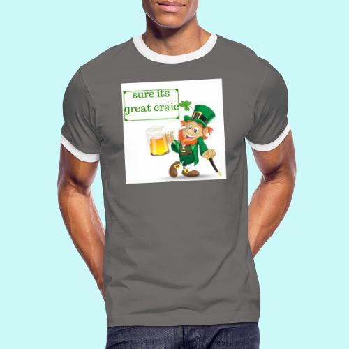sure its great craic - Men's Ringer Shirt