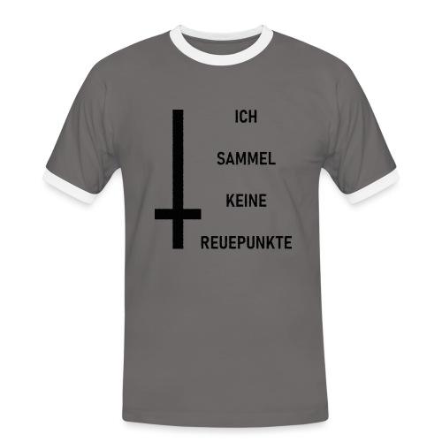 Ich sammel keine Reuepunkte - Männer Kontrast-T-Shirt