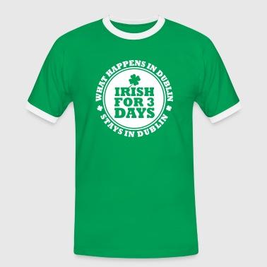 IRISH FOR 3 DAYS - FUN DUBLIN - Männer Kontrast-T-Shirt