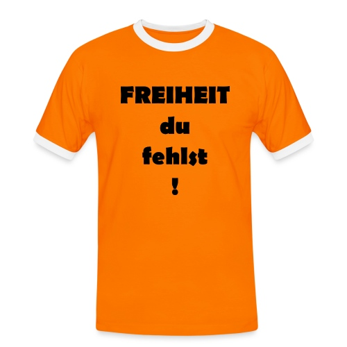 FREIHEIT du fehlst! - Männer Kontrast-T-Shirt