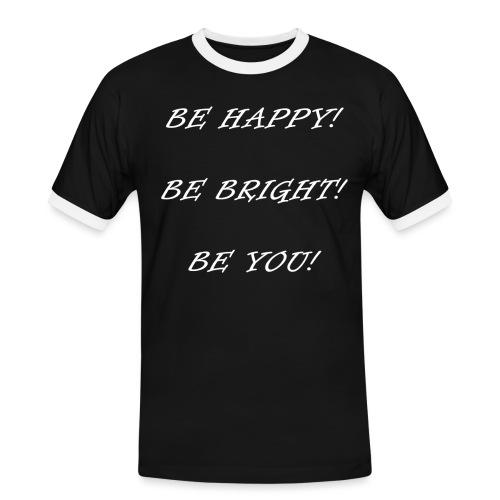 Be happy be bright be you - Männer Kontrast-T-Shirt