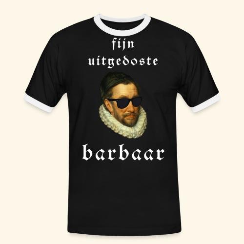 Fijn Uitgedoste Barbaar - Mannen contrastshirt