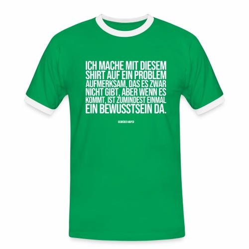 Problembewusstsein - Männer Kontrast-T-Shirt