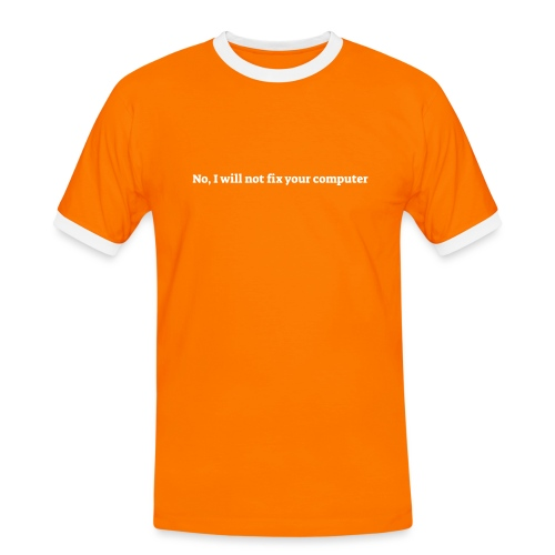 No I will not fix your computer - Herre kontrast-T-shirt