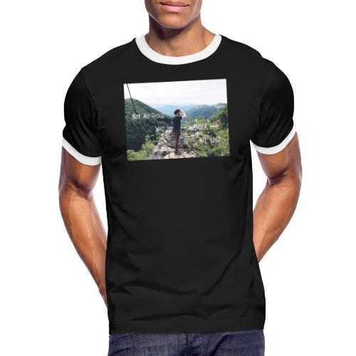 Not all those who wander are lost - Männer Kontrast-T-Shirt