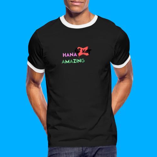 Hana Is Not Amazing T-Shirts - Men's Ringer Shirt