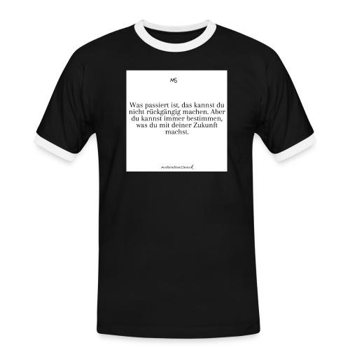Bestimme was du mit deiner Zukunft machst - Männer Kontrast-T-Shirt